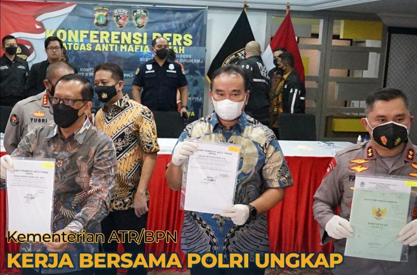 Kementerian ATR/BPN Bersama Polri Ungkap Praktek Mafia Tanah
